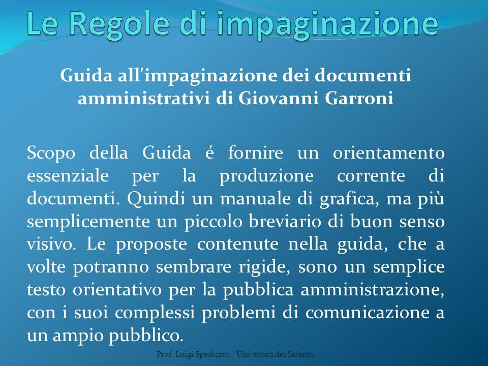 Prof. Luigi Spedicato - Università del Salento Guida all'impaginazione dei documenti amministrativi di Giovanni Garroni Scopo della Guida é fornire un