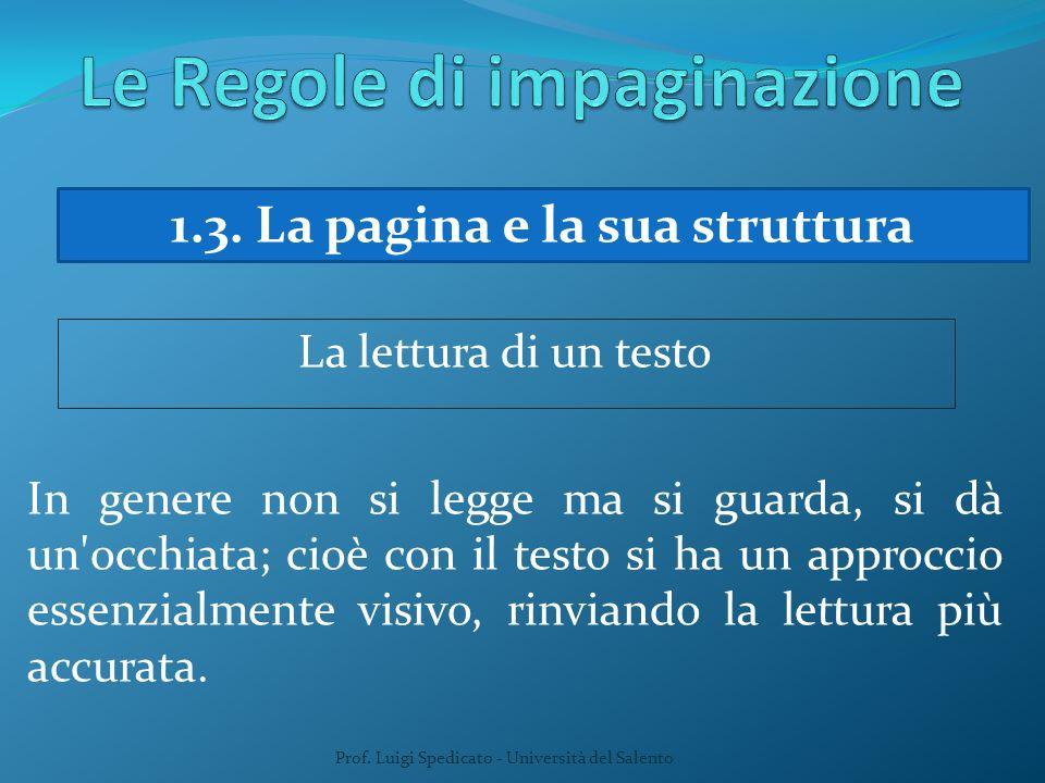 Prof. Luigi Spedicato - Università del Salento 1.3. La pagina e la sua struttura La lettura di un testo In genere non si legge ma si guarda, si dà un'