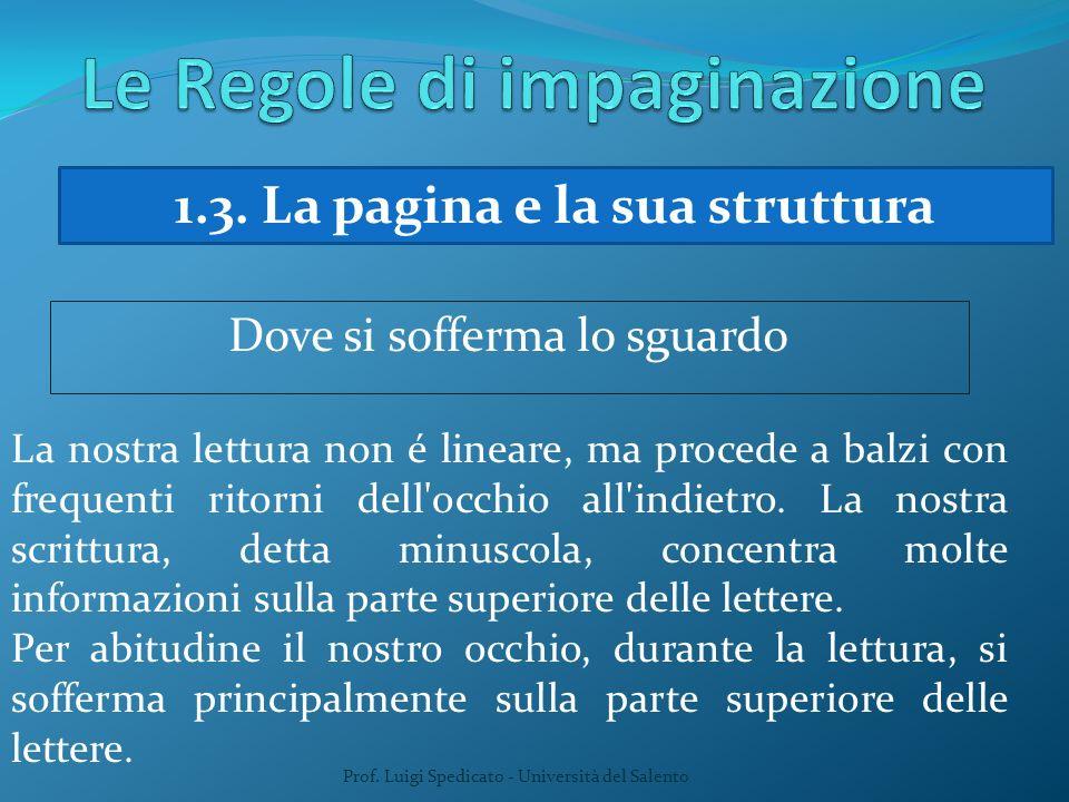 Prof. Luigi Spedicato - Università del Salento 1.3. La pagina e la sua struttura Dove si sofferma lo sguardo La nostra lettura non é lineare, ma proce