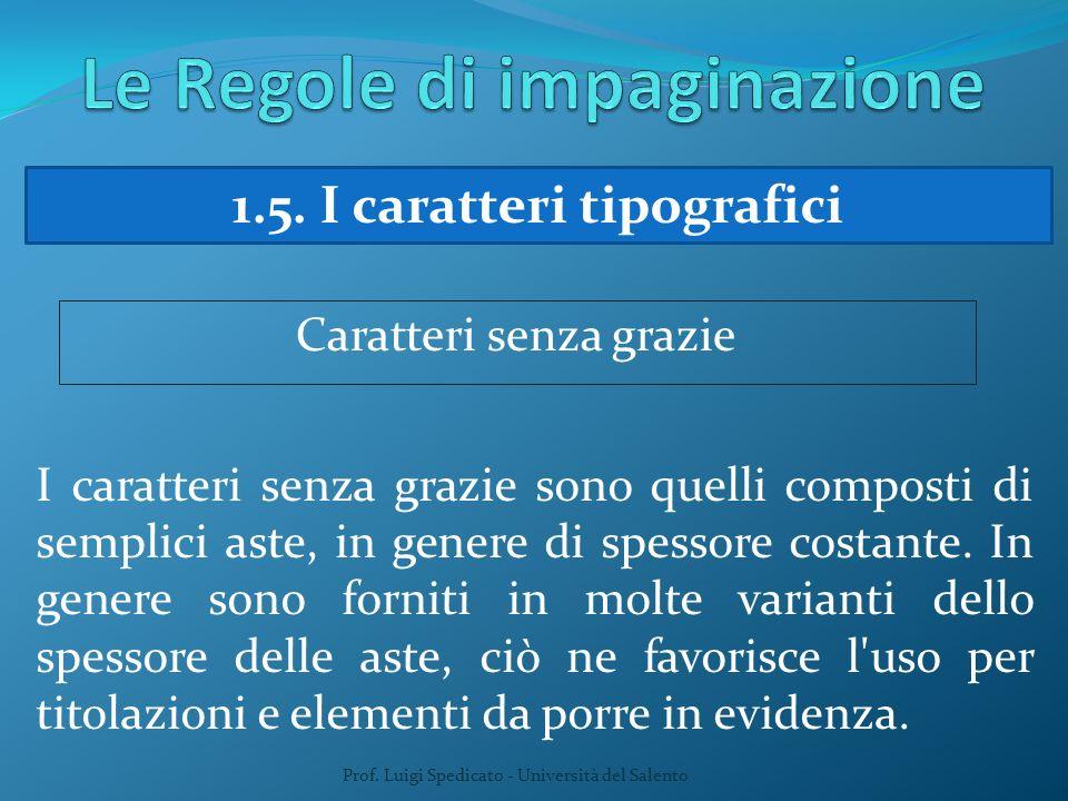Prof. Luigi Spedicato - Università del Salento 1.5. I caratteri tipografici Caratteri senza grazie I caratteri senza grazie sono quelli composti di se