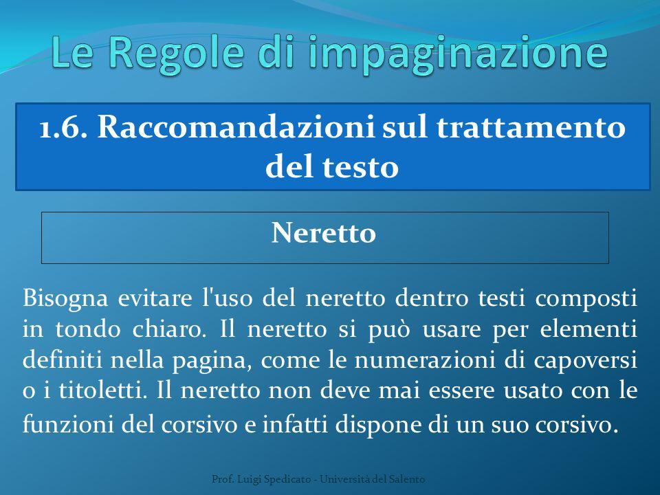 Prof. Luigi Spedicato - Università del Salento 1.6. Raccomandazioni sul trattamento del testo Neretto Bisogna evitare l'uso del neretto dentro testi c
