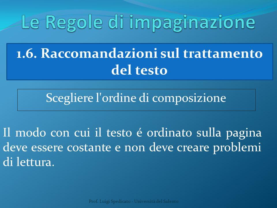 Prof. Luigi Spedicato - Università del Salento 1.6. Raccomandazioni sul trattamento del testo Scegliere l'ordine di composizione Il modo con cui il te