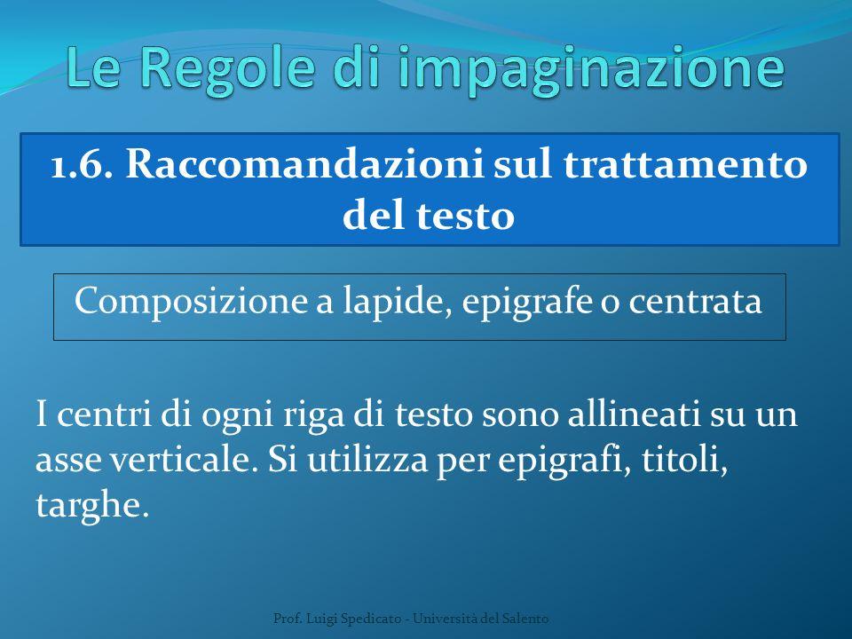 Prof. Luigi Spedicato - Università del Salento 1.6. Raccomandazioni sul trattamento del testo Composizione a lapide, epigrafe o centrata I centri di o