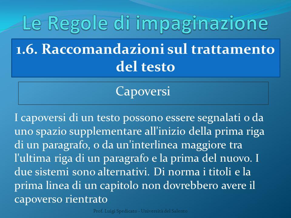 Prof. Luigi Spedicato - Università del Salento 1.6. Raccomandazioni sul trattamento del testo Capoversi I capoversi di un testo possono essere segnala