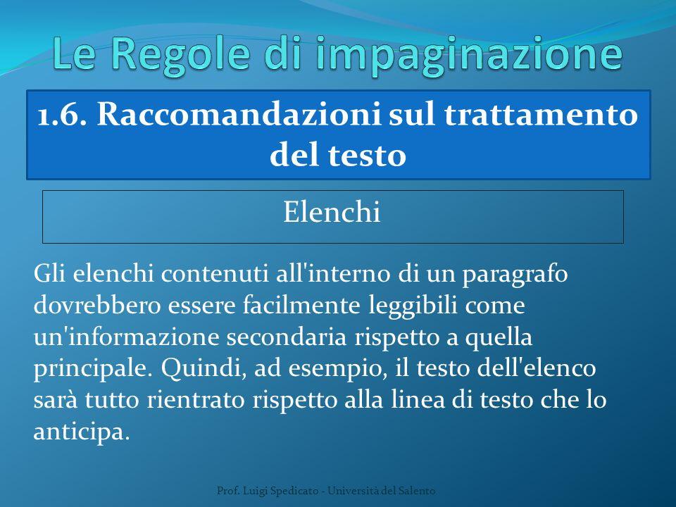 Prof. Luigi Spedicato - Università del Salento 1.6. Raccomandazioni sul trattamento del testo Elenchi Gli elenchi contenuti all'interno di un paragraf