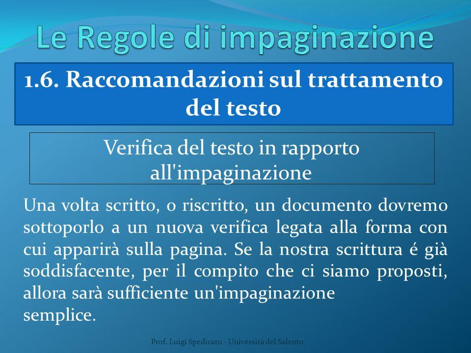 Prof. Luigi Spedicato - Università del Salento 1.6. Raccomandazioni sul trattamento del testo Verifica del testo in rapporto all'impaginazione Una vol