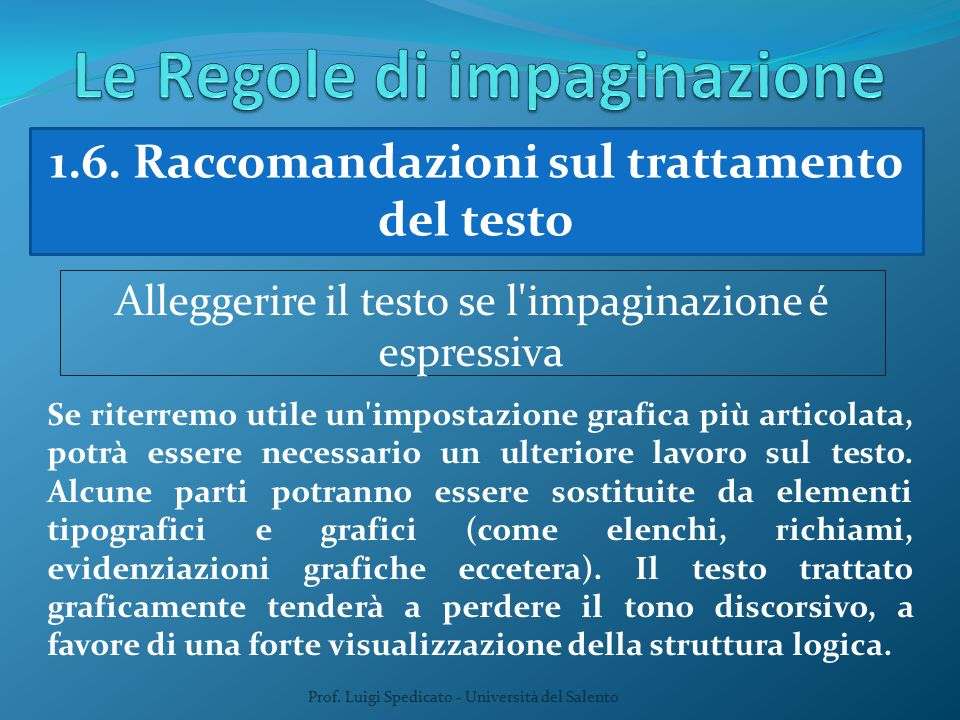 Prof. Luigi Spedicato - Università del Salento 1.6. Raccomandazioni sul trattamento del testo Alleggerire il testo se l'impaginazione é espressiva Se