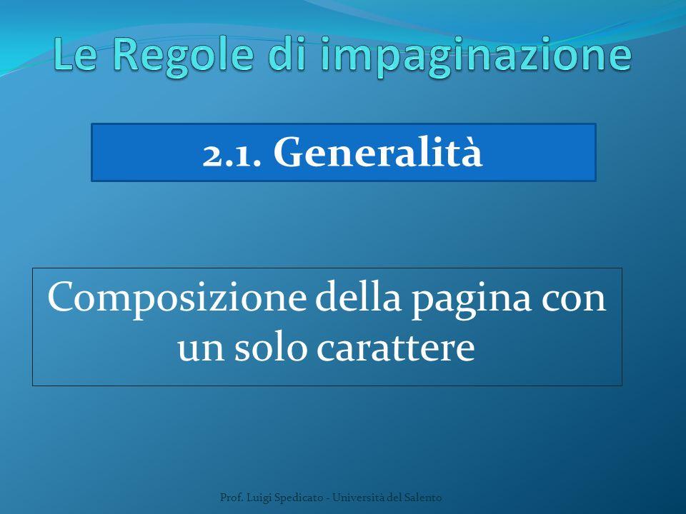 Prof. Luigi Spedicato - Università del Salento 2.1. Generalità Composizione della pagina con un solo carattere