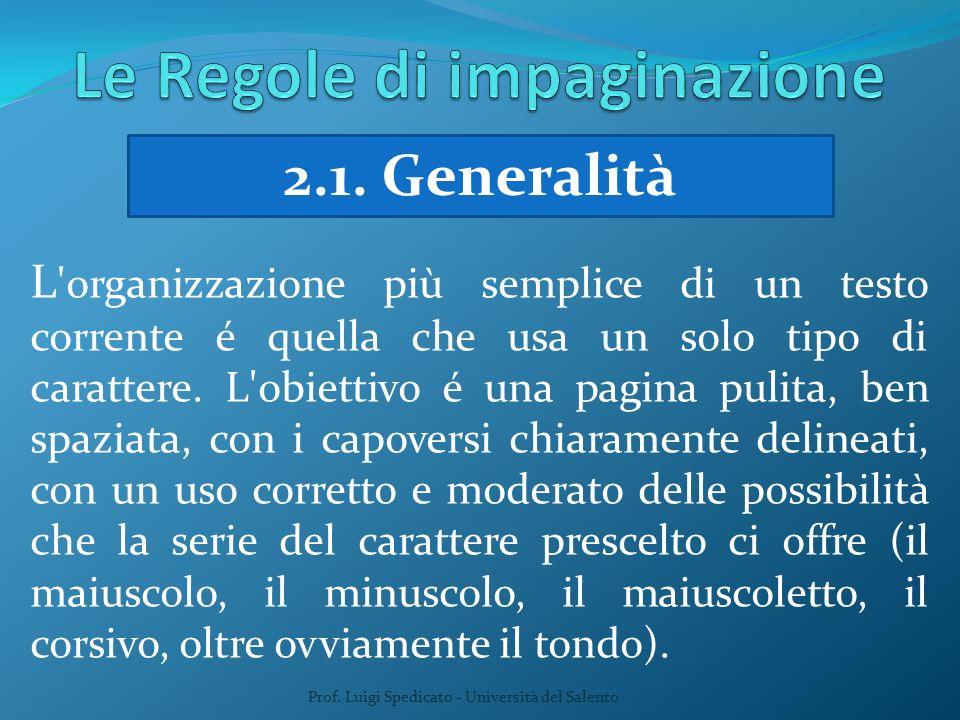 Prof. Luigi Spedicato - Università del Salento 2.1. Generalità L 'organizzazione più semplice di un testo corrente é quella che usa un solo tipo di ca