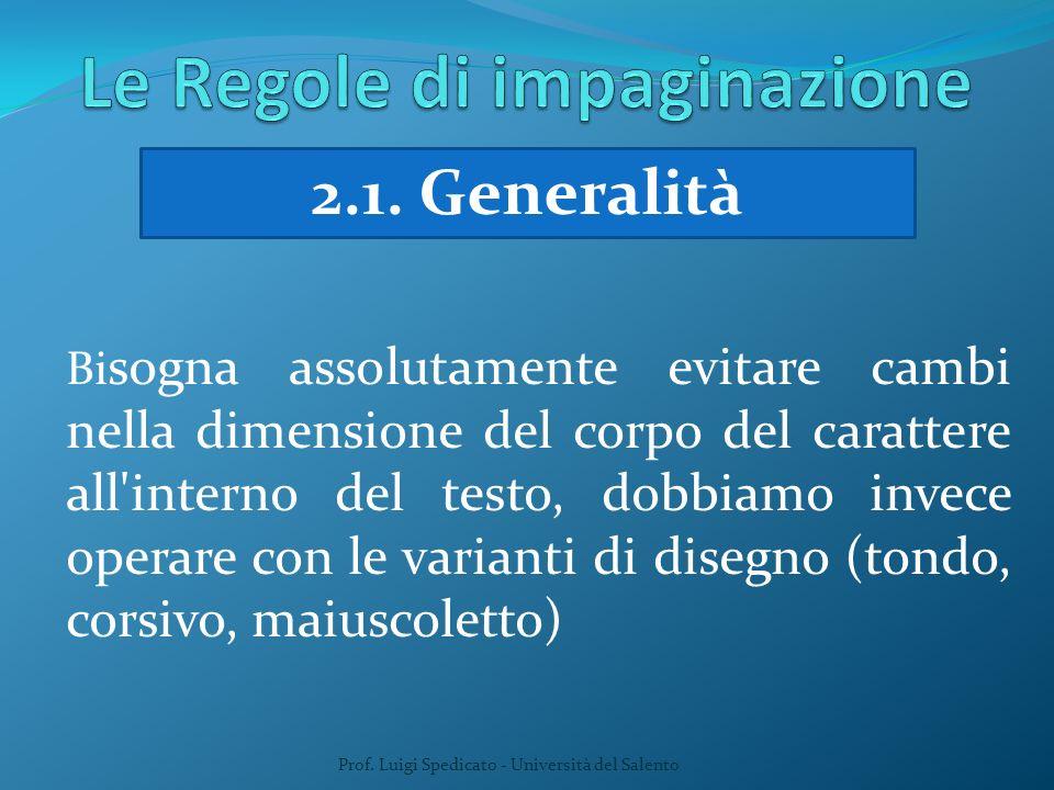 Prof. Luigi Spedicato - Università del Salento 2.1. Generalità Bi sogna assolutamente evitare cambi nella dimensione del corpo del carattere all'inter
