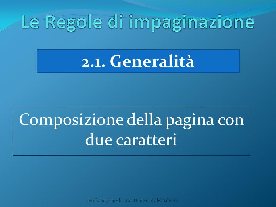 Prof. Luigi Spedicato - Università del Salento 2.1. Generalità Composizione della pagina con due caratteri