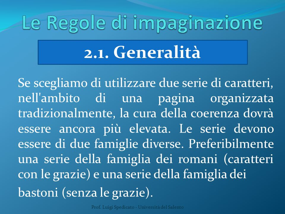 Prof. Luigi Spedicato - Università del Salento 2.1. Generalità Se scegliamo di utilizzare due serie di caratteri, nell'ambito di una pagina organizzat