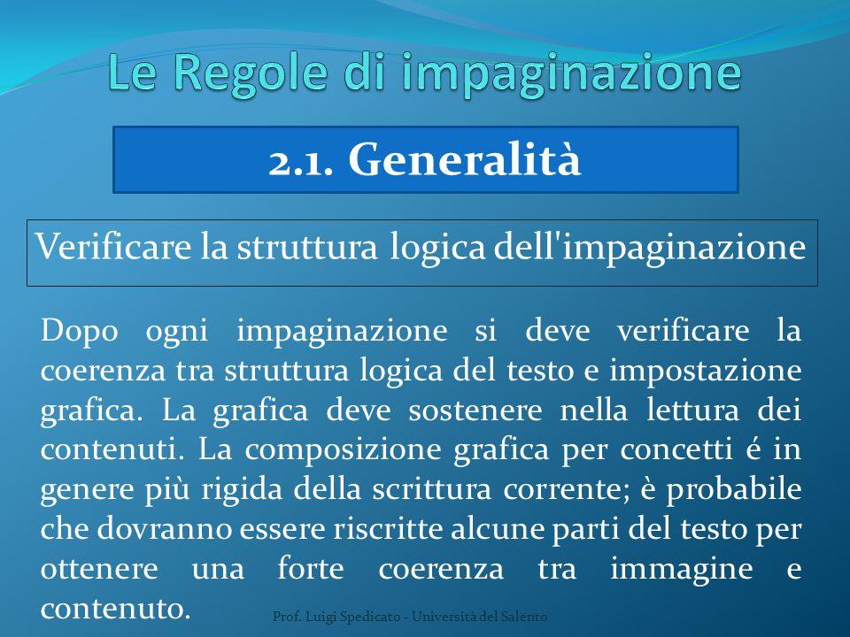 Prof. Luigi Spedicato - Università del Salento 2.1. Generalità Verificare la struttura logica dell'impaginazione Dopo ogni impaginazione si deve verif
