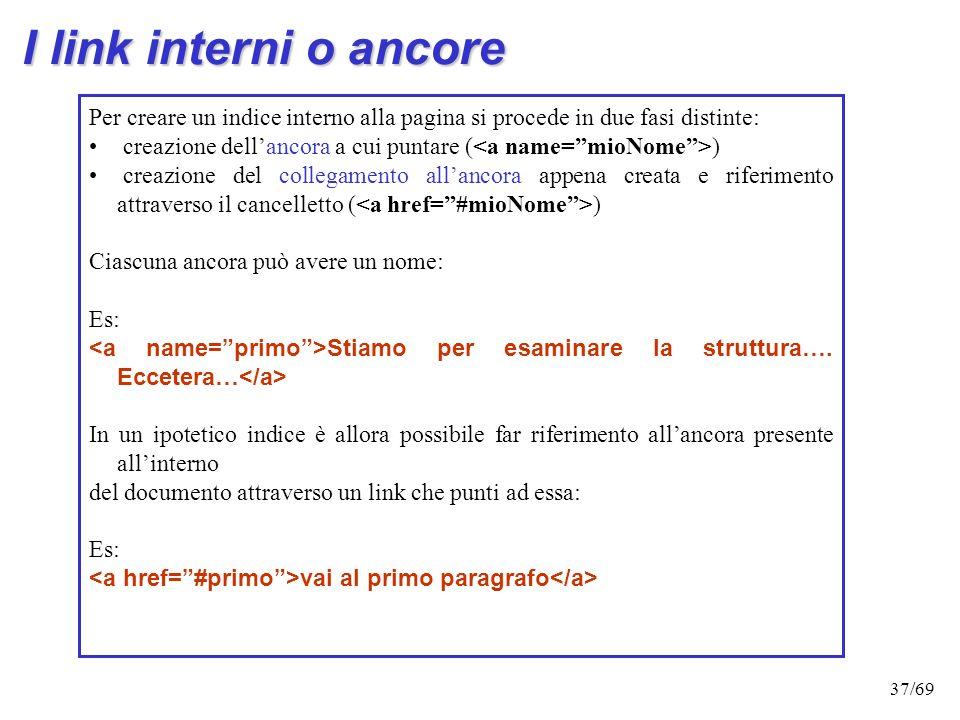 36/69 Link Uno schema di link (storyboard) è un diagramma che illustra come sono collegate due o più pagine Web.