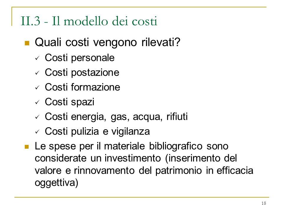 18 II.3 - Il modello dei costi Quali costi vengono rilevati.
