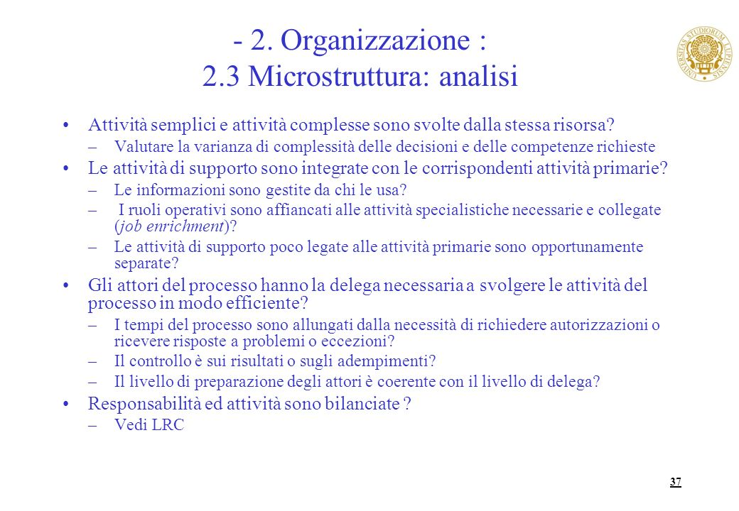 37 - 2. Organizzazione : 2.3 Microstruttura: analisi Attività semplici e attività complesse sono svolte dalla stessa risorsa? –Valutare la varianza di
