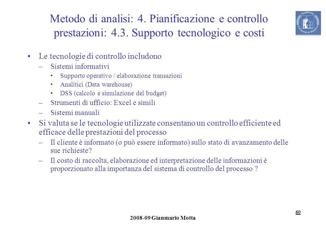 60 2008-09 Gianmario Motta Metodo di analisi: 4. Pianificazione e controllo prestazioni: 4.3. Supporto tecnologico e costi Le tecnologie di controllo