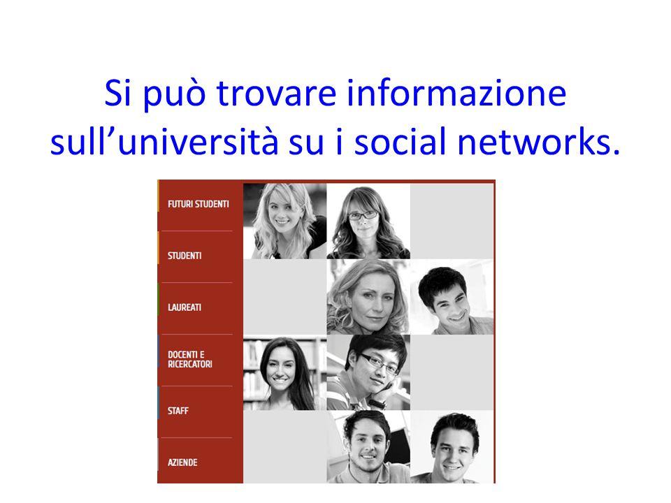 Si può trovare informazione sulluniversità su i social networks.