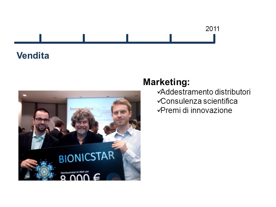 Vendita 2011 Marketing: Addestramento distributori Consulenza scientifica Premi di innovazione