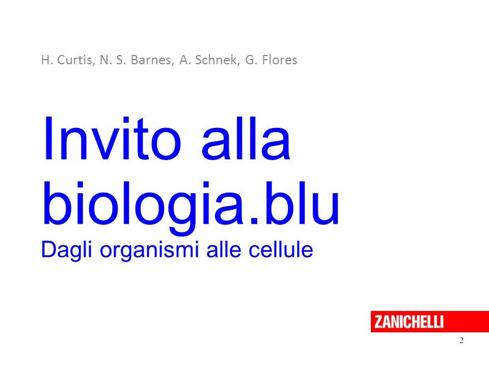 Invito alla biologia.blu Dagli organismi alle cellule 2 H. Curtis, N. S. Barnes, A. Schnek, G. Flores