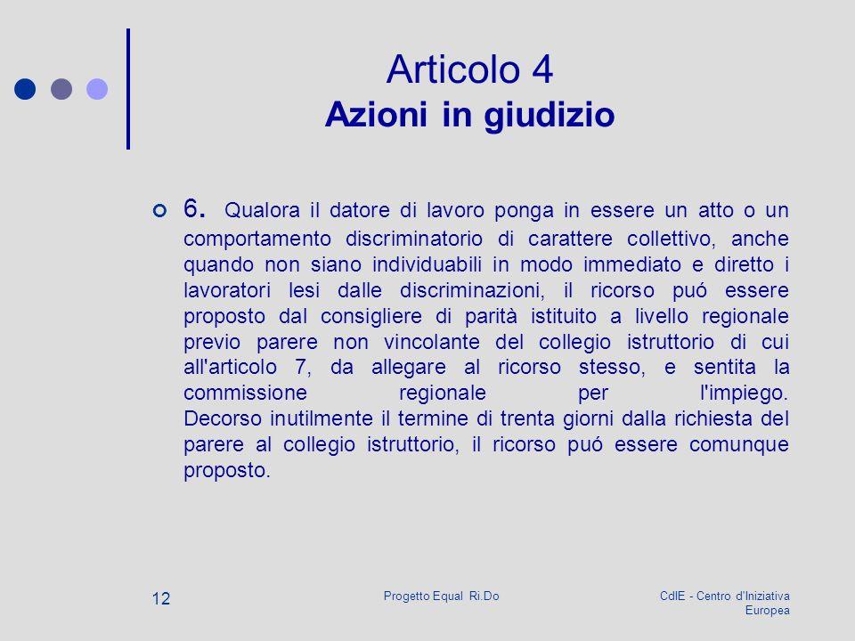 CdIE - Centro d Iniziativa Europea Progetto Equal Ri.Do 12 Articolo 4 Azioni in giudizio 6.