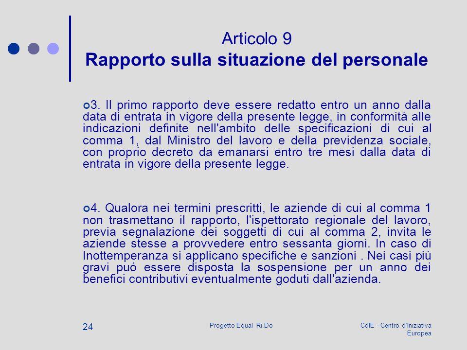 CdIE - Centro d'Iniziativa Europea Progetto Equal Ri.Do 24 Articolo 9 Rapporto sulla situazione del personale 3. Il primo rapporto deve essere redatto