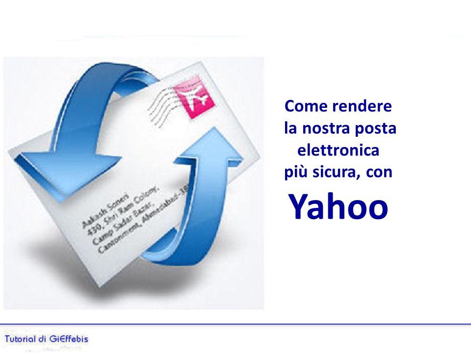 Come rendere la nostra posta elettronica più sicura, con Yahoo