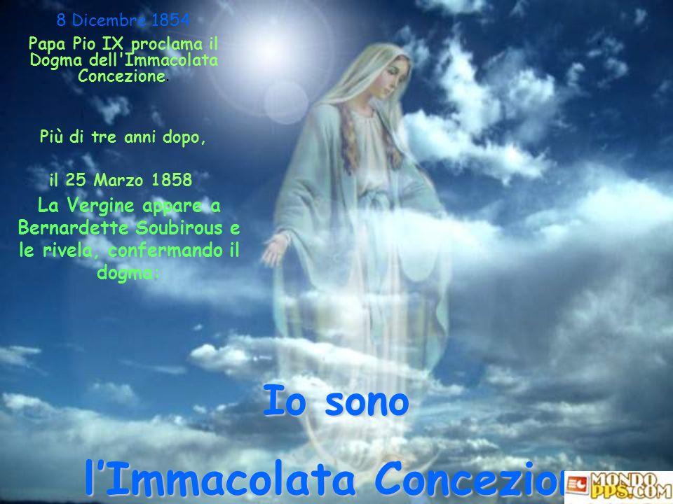 8 Dicembre 1854 Papa Pio IX proclama il Dogma dell Immacolata Concezione.