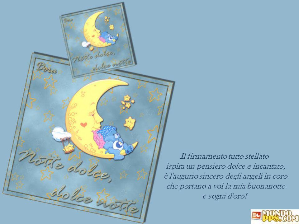 Volevo augurarti una buona notte fantastica, ma poi ho pensato che la buona notte, anche se semplice, se scritta col cuore è meglio di mille poesie...