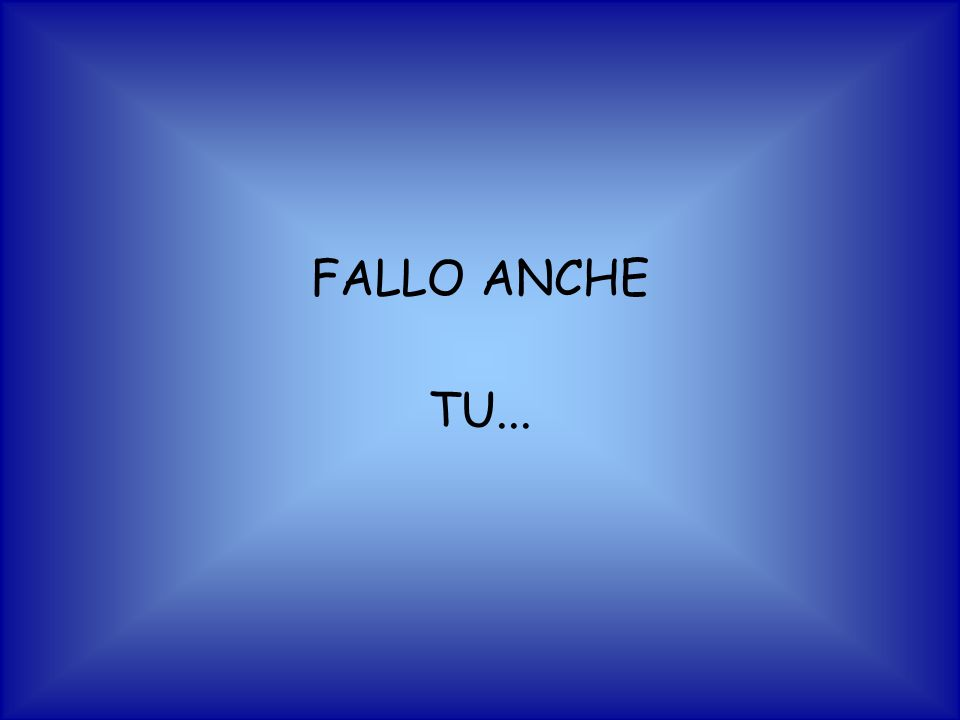 FALLO ANCHE TU...