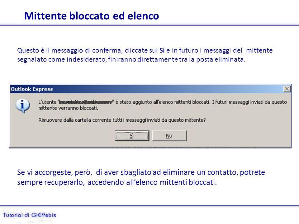 Blocca mittente La posta elettronica di Outlook Express dispone di comando Blocca mittente (lequivalente della segnalazione di spam).