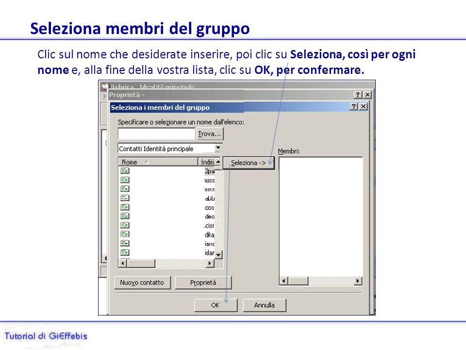 Creazione di un gruppo, su Outlook Express Da Rubrica/clic su nuovo gruppo/diamo il nome: qui indicato aaa/clic su Seleziona che apre Seleziona i membri del gruppo, del nostro elenco