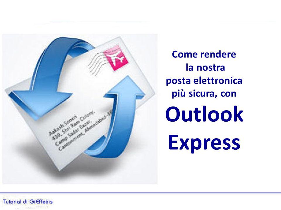 Come rendere la nostra posta elettronica più sicura, con Outlook Express