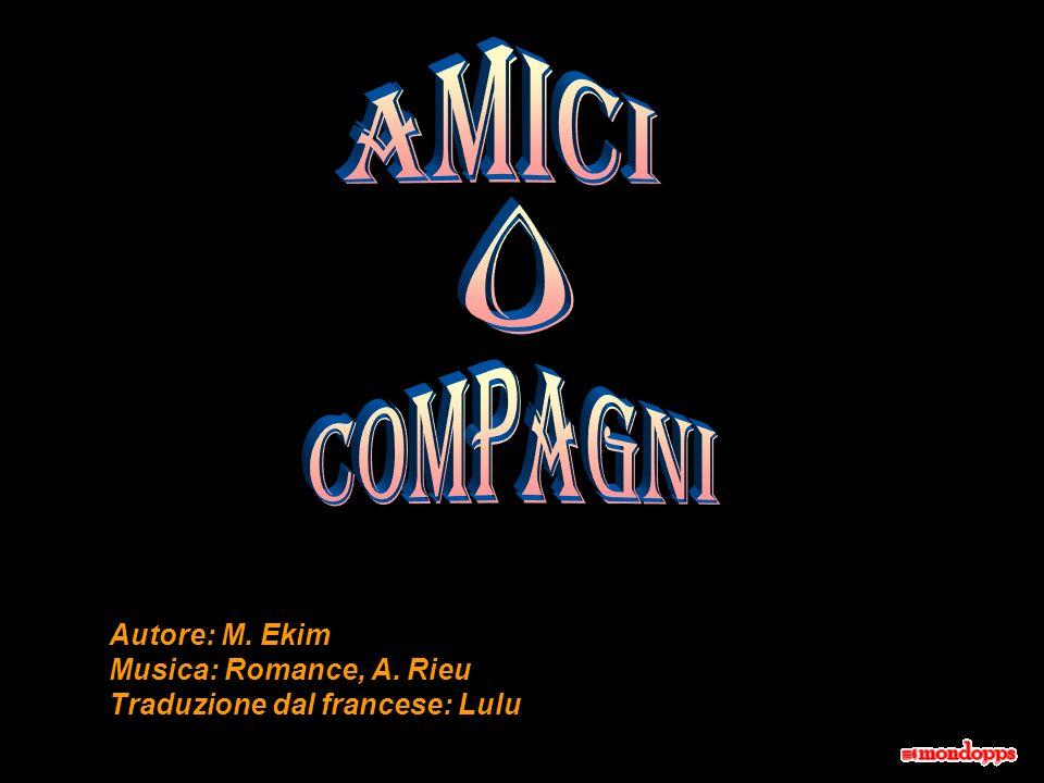 Autore: M. Ekim Musica: Romance, A. Rieu Traduzione dal francese: Lulu
