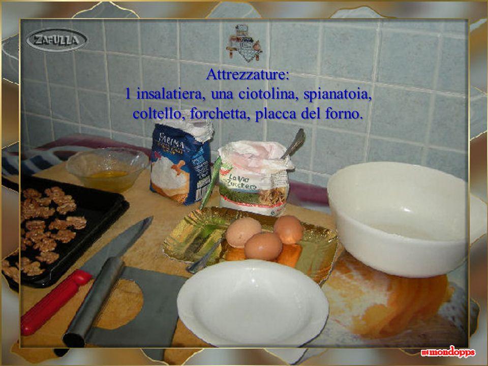 Attrezzature: 1 insalatiera, una ciotolina, spianatoia, coltello, forchetta, placca del forno.