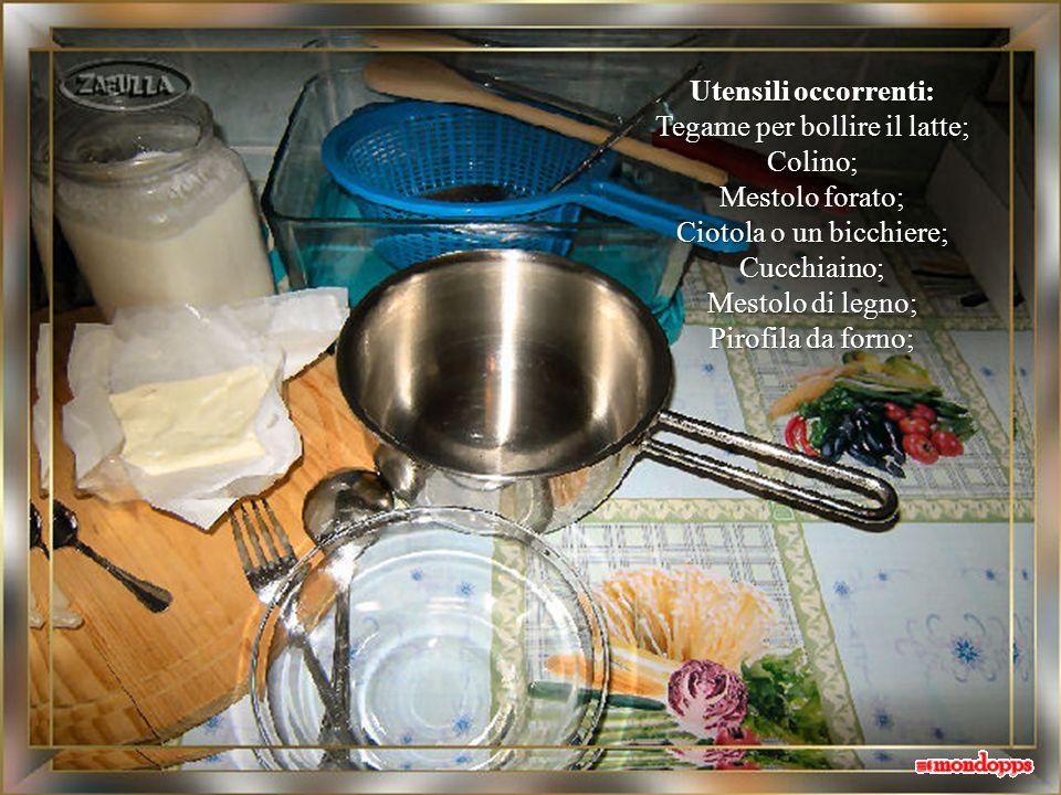 Occorrente: 1) 1 litro di latte intero (o parz.scremato); 2) 1/2 cucchiaino di caglio da formaggio, liquido (in farmacia o da un casaro); liquido (in