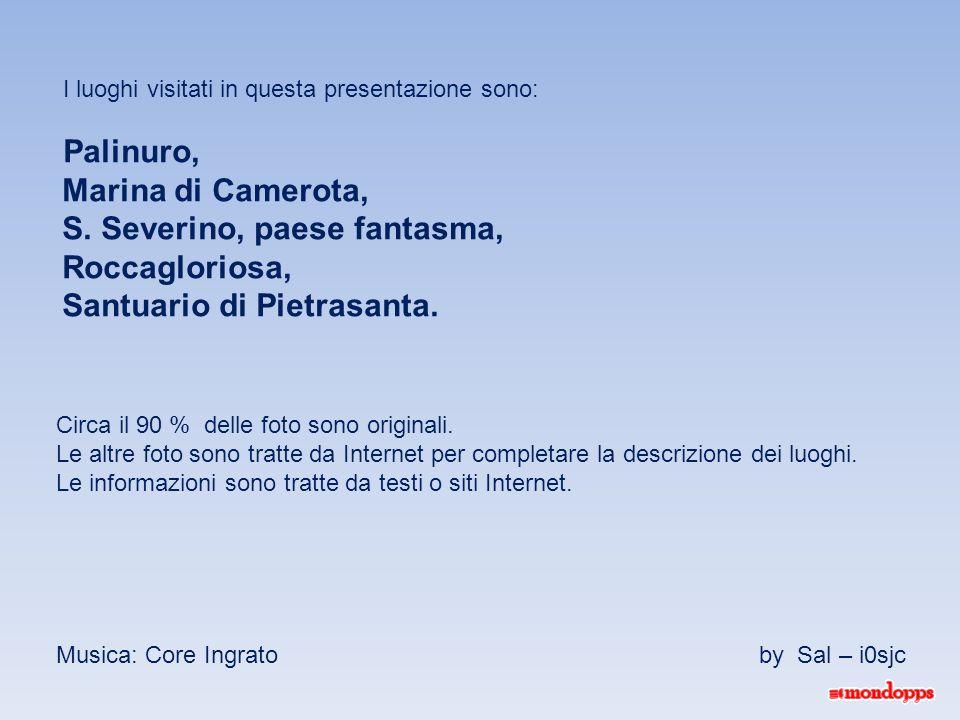 I luoghi visitati in questa presentazione sono: Palinuro, Marina di Camerota, S.
