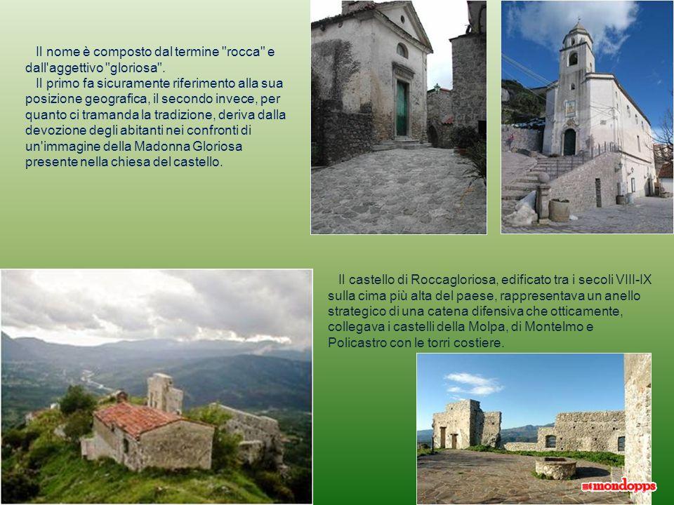 Roccagloriosa Un luogo dalla storia millenaria; come testimoniano i diversi reperti dell'età del bronzo e delletà del ferro. Labitato visto dal Castel