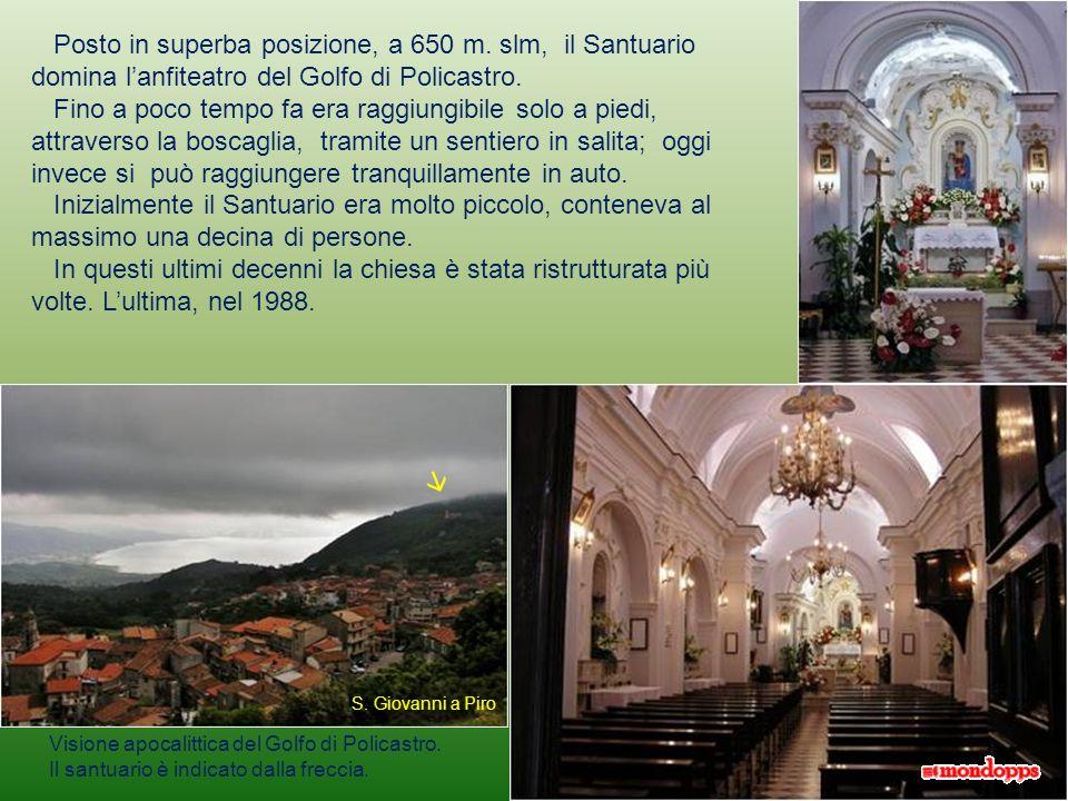 Santuario Maria Santissima di Pietrasanta (San Giovanni a Piro) Intorno al 1200 un gruppo di monaci Basiliani trovò la statua della Madonna di Pietras