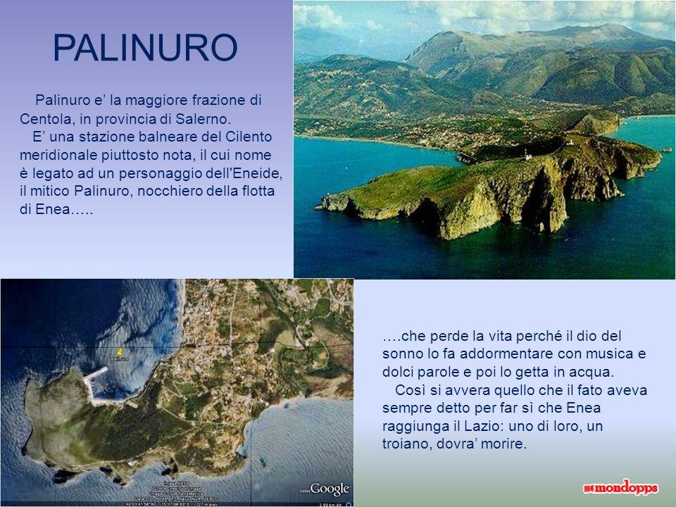 PALINURO Palinuro e la maggiore frazione di Centola, in provincia di Salerno.