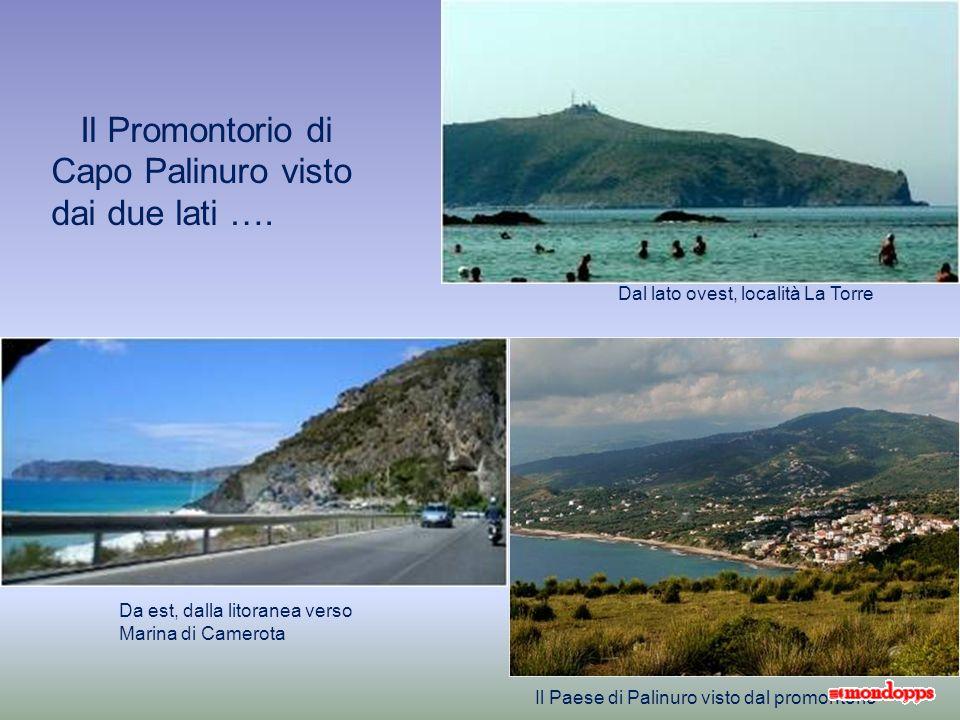 Il Promontorio di Capo Palinuro visto dai due lati ….