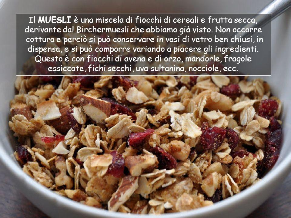 MUESLI: miscela di fiocchi di cereali e frutta secca (senza cottura)
