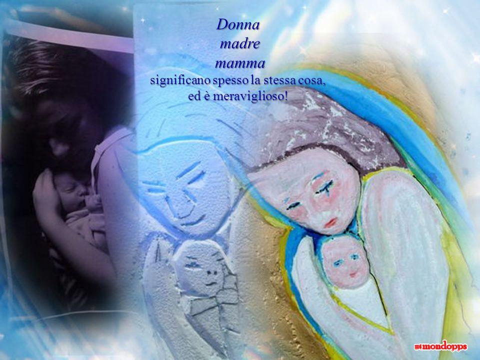 di generazioni passate, in un viaggio a ritroso nel tempo, fino al ricordo più antico della Madonna, che riassume in sé lamore e la ferma dolcezza di tutte le mamme.