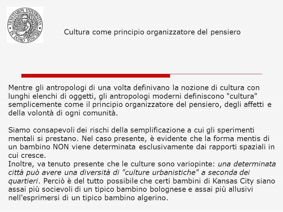 Mentre gli antropologi di una volta definivano la nozione di cultura con lunghi elenchi di oggetti, gli antropologi moderni definiscono cultura semplicemente come il principio organizzatore del pensiero, degli affetti e della volontà di ogni comunità.
