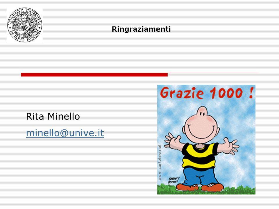 Rita Minello minello@unive.it Ringraziamenti