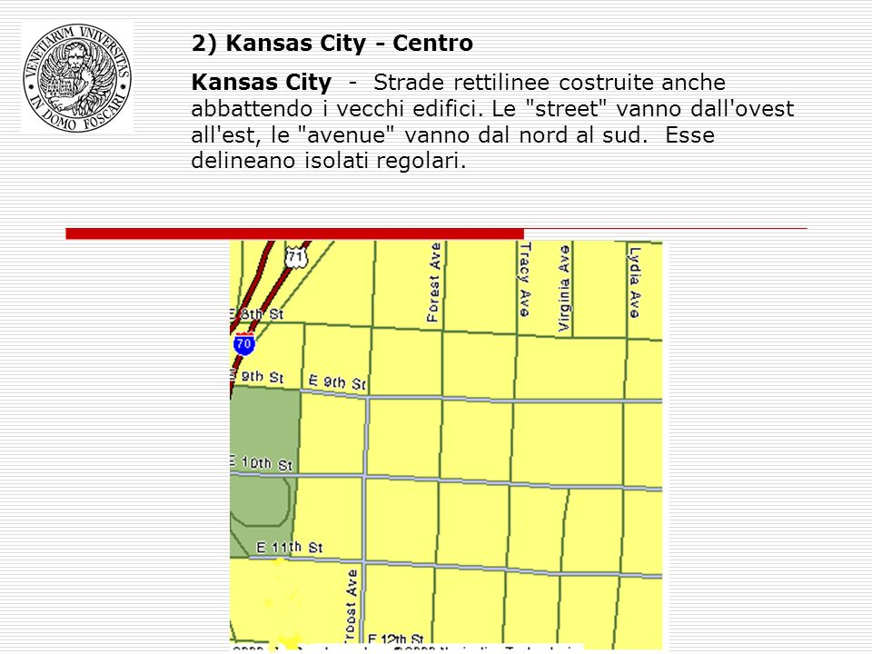 2) Kansas City - Centro Kansas City - Strade rettilinee costruite anche abbattendo i vecchi edifici.