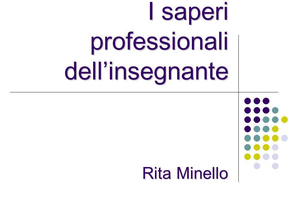 I saperi professionali dellinsegnante Rita Minello