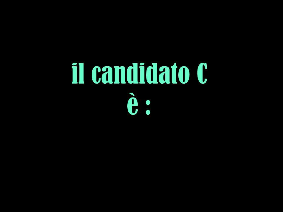 il candidato C è :