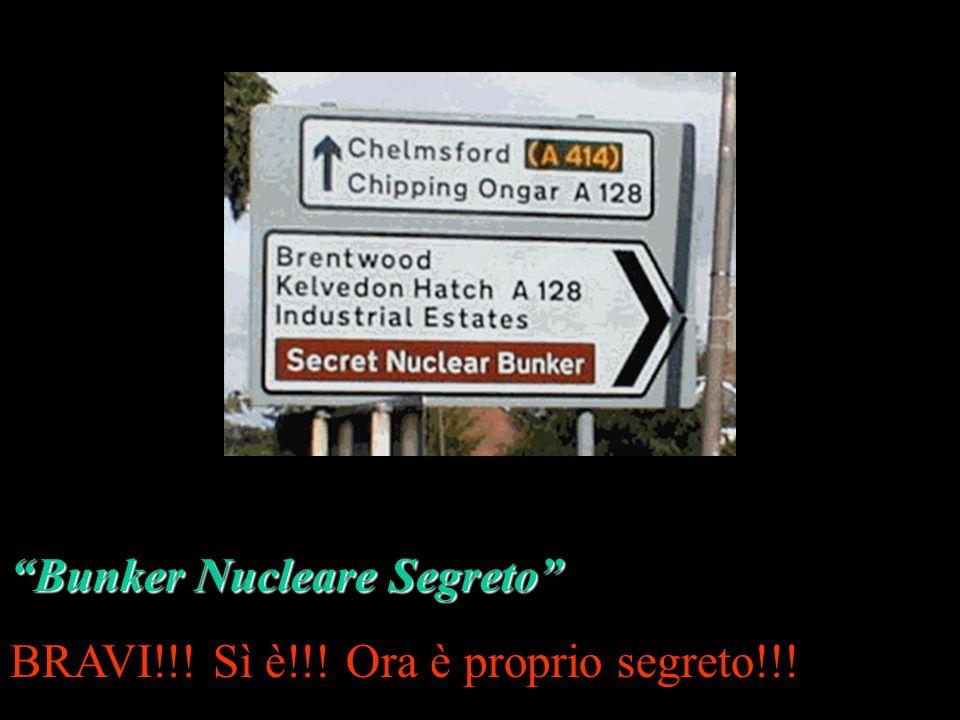 Bunker Nucleare Segreto BRAVI!!! Sì è!!! Ora è proprio segreto!!!