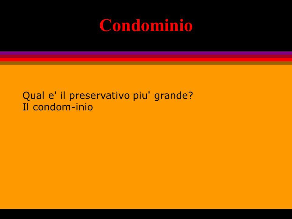 Condominio Qual e il preservativo piu grande? Il condom-inio
